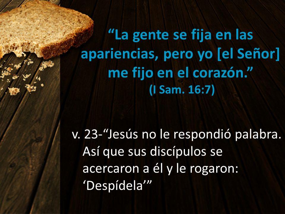 La gente se fija en las apariencias, pero yo [el Señor] me fijo en el corazón. (I Sam. 16:7)